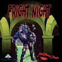 Fright Night — Alex D, Mad House Music
