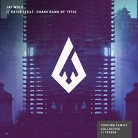 Drive — Jai Wolf feat. The Chain Gang of 1974