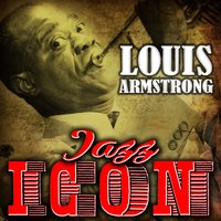 Jazz Icon: Louis Armstrong — Louis Armstrong