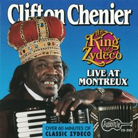The King Of Zydeco Live At Montreux, Switzerland — Clifton Chenier