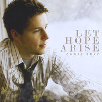 Let Hope Arise — Chris Bray
