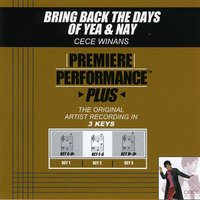 Bring Back The Days Of Yea & Nay (Premiere Performance Plus Track) — Cece Winans