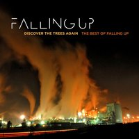 Discover The Trees Again: The Best Of Falling Up — Falling Up