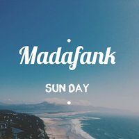 Sun Day — Madafank