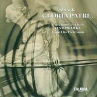 Gloria Patri...(1988) 15 meditative and tranquil hymns for mixed choir a cappella — Chamber Choir Eesti Projekt, The and Treimann, Anne-Liis (conductor)