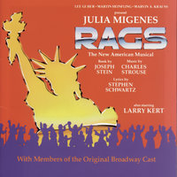 Rags: The New American Musical — Julia Migenes, Original Broadway Cast of Rags: The New American Musical