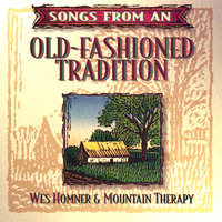 Songs From an Old Fashioned Tradition — Wes Homner
