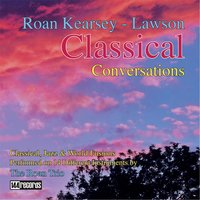 Classical Conversations — Roan Kearsey-Lawson