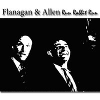Run Rabbit Run — Flanagan & Allen