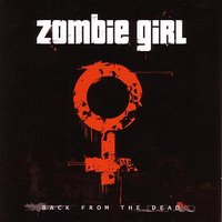 Back From The Dead — Zombie Girl