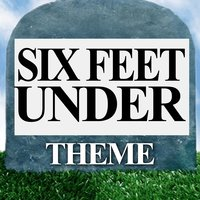 Six Feet Under — Greatest Soundtracks Ever