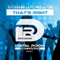That's Right — Nikola Toni, DJ Casabella