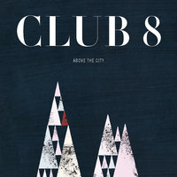 Above the City — Club 8