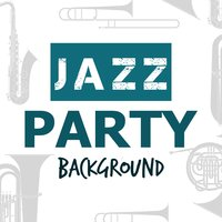 Jazz Party Background — The Cocktail Lounge Players, Background Music, Background Music|The Cocktail Lounge Players