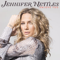 Unlove You — Jennifer Nettles