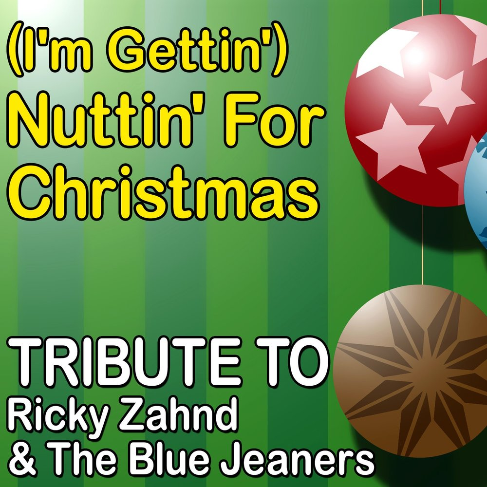 I\'m Gettin\') Nuttin\' For Christmas (Tribute to Ricky Zahnd & The ...