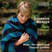 Wales - The Land of Song — Shannon Mercer, Skye Consort