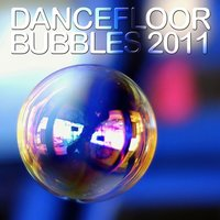 Dancefloor Bubbles 2011 — сборник