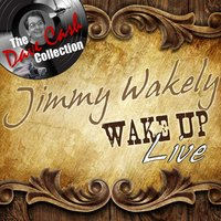 Wake Up Live - — Jimmy Wakely