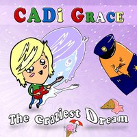 The Craziest Dream — Cadi Grace