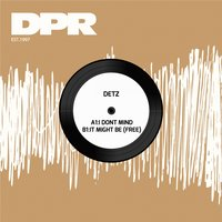 I Dont Mind / It Might Be — Detz