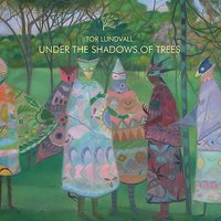 Under the Shadows of Trees — Tor Lundvall