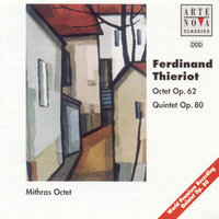 Thieriot: Octet op. 62 And Quintet op. 80 — Mithras Octet