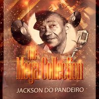 The Mega Collection — Jackson Do Pandeiro