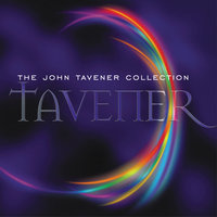 The John Tavener Collection — English Chamber Orchestra, Stephen Layton, The Holst Singers, Natalie Clein, Temple Choir