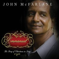 Emmanuel: The Story of Christmas in Song — JOHN MCFARLANE