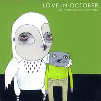 Like Nothing Ever Happened — Love in October