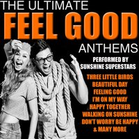 The Ultimate Feel Good AnthemsThe Ultimate Feel Good AnthemsFeel Good Anthems — Sunshine Superstars