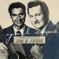 Y'all Come: The Essential Jim & Jesse — Jim & Jesse
