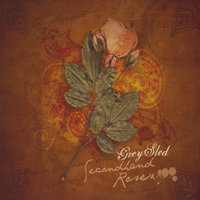Secondhand Roses — Grey Sled