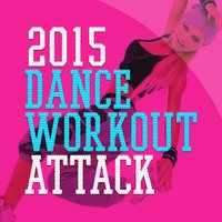 2015 Dance Workout Attack — 2015 Dance Workout