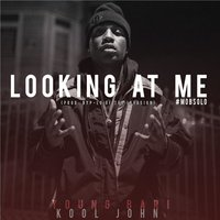 Looking at Me (feat. Kool John) — Kool John, Young Bari