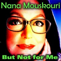 But Not for Me — Nana Mouskouri