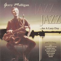Jazz for a Lazy Day — Gerry Mulligan