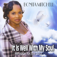 It Is Well With My Soul — Bonita Mitchell