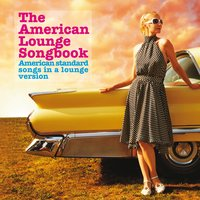 The American Lounge Songbook — сборник