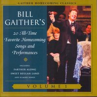 Gaither Homecoming Classics Vol.1 — Bill & Gloria Gaither