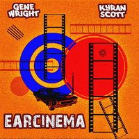 EarCinema — Gene Wright, Kyran Scott