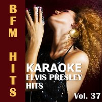 Karaoke: Elvis Presley Hits, Vol. 37 — BFM Hits
