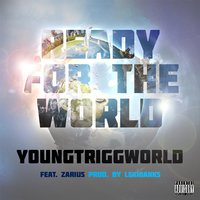 Ready for the World (feat. Zarius) — Youngtriggworld