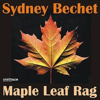 Maple Leaf Rag — Sydney Bechet