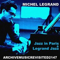 Jazz in Paris and Legrand Jazz — Michel Legrand