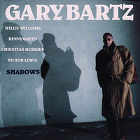 Shadows — Willie Williams, Christian McBride, Benny Green, Gary Bartz, Victor Lewis