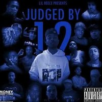 Judged By 12 — Lil Reece