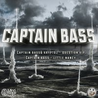 Little Nancy / Question VIP — Captain Bass