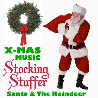 X-Mas Music Stocking Stuffer — Santa & The Reindeer